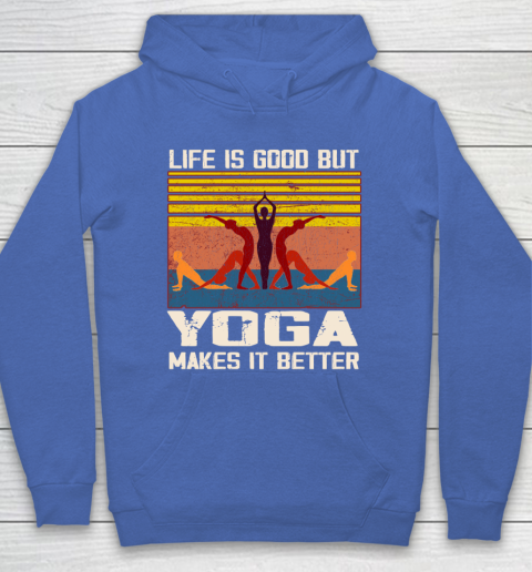 Life is good but yoga makes it better Hoodie 6