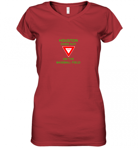 8ql0 houston does not yield sign on the baseball field women v neck t shirt 39 front red