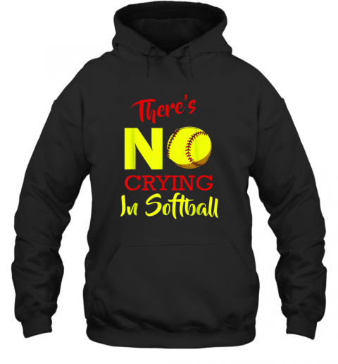 There's No Crying In Softball Baseball Coach Player Lover Hoodie