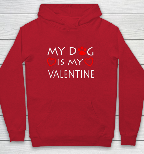 My dog Is My Valentine Shirt Paw Heart Pet Owner Gift Hoodie 7