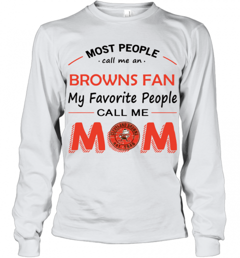 People Call Me CLEVELAND BROWNS Fan  Mom Youth Long Sleeve
