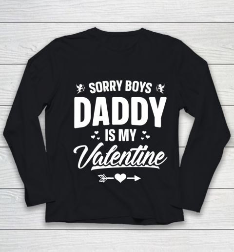 Funny Girls Love Shirt Cute Sorry Boys Daddy Is My Valentine Youth Long Sleeve
