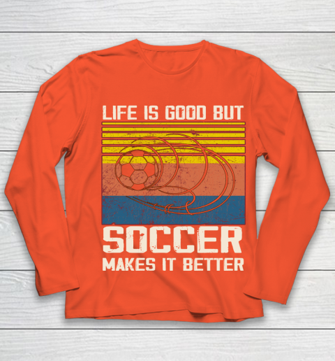 Life is good but Soccer makes it better Youth Long Sleeve 3