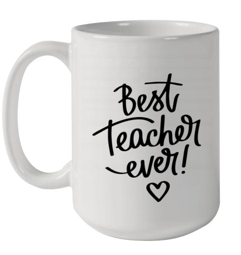 BEST TEACHER EVER Ceramic Mug 15oz
