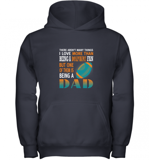 j7lf i love more than being a dolphins fan being a dad football youth hoodie 43 front navy