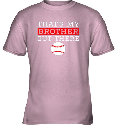 vmol sister baseball gift that39 s my brother baseball sister youth t shirt 26 front light pink