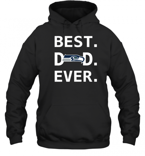 Seattle Seahawks Dad Best Dad Ever Fathers Day Shirt Mens Pullover Hoodie