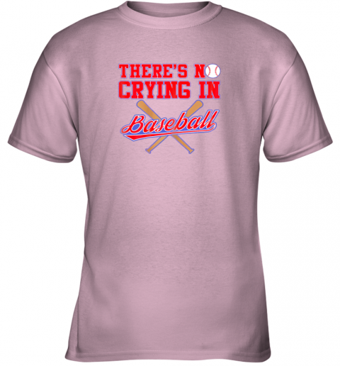 qco0 there39 s no crying in baseball funny shirt catcher gift youth t shirt 26 front light pink