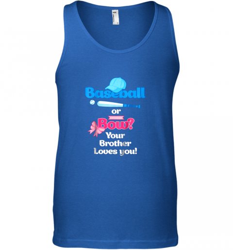 jarb kids baseball or bows gender reveal shirt your brother loves you unisex tank 17 front royal