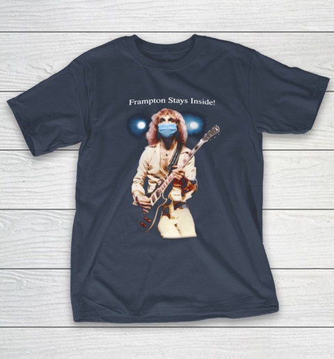 Peter Frampton Covid Stays Inside T-Shirt 3