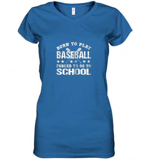 r6ln born to play baseball forced to go to school women v neck t shirt 39 front royal