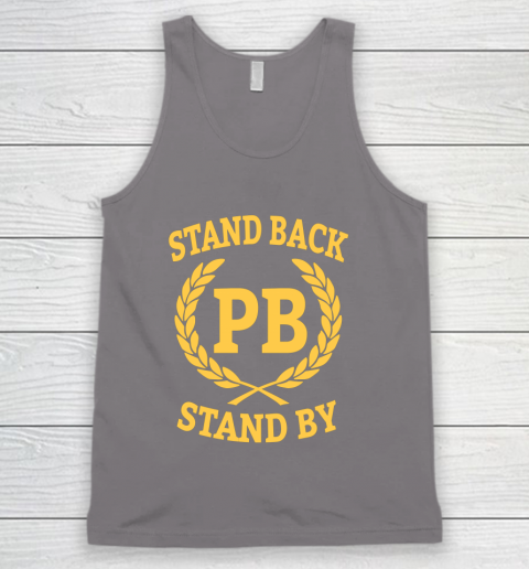 Stand Back And Stand By Tank Top 6