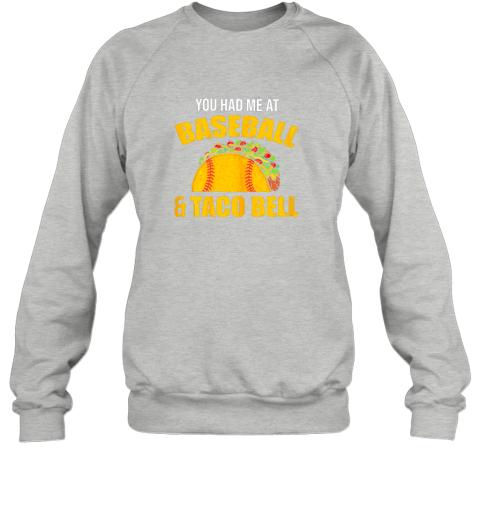 sztp you had me at baseball and tacos bell sweatshirt 35 front sport grey
