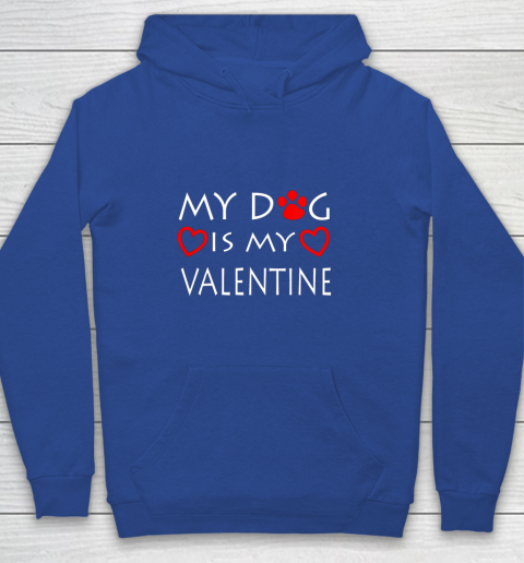My dog Is My Valentine Shirt Paw Heart Pet Owner Gift Youth Hoodie 6