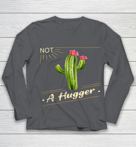 Not A Hugger Cactus Shirt Funny Vintage Sarcastic Youth Long Sleeve 6