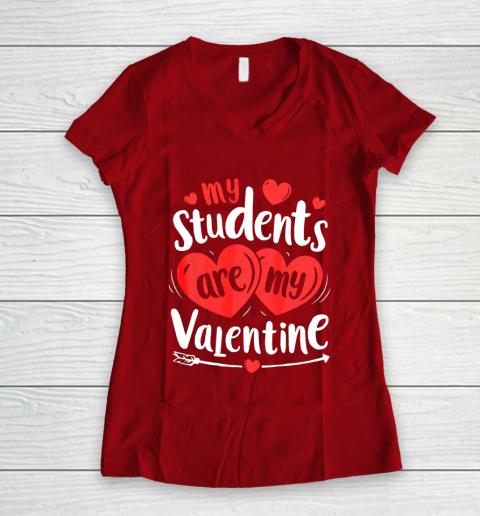 My Students Are My Valentine Funny Teachers Valentines Day Women's V-Neck T-Shirt 8