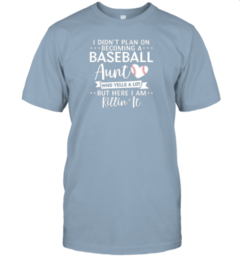 5dhq i didn39 t plan on becoming a baseball aunt gift jersey t shirt 60 front light blue