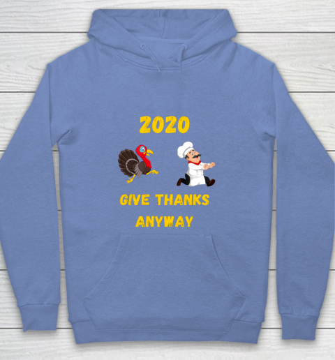 Funny Thanksgiving 2020 Give Thanks Anyway Youth Hoodie 8