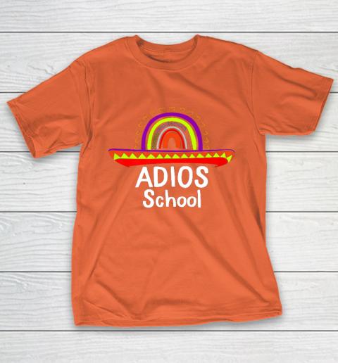 Adios School Happy Last Day Of School 2021 Teacher Mexican T-Shirt 4