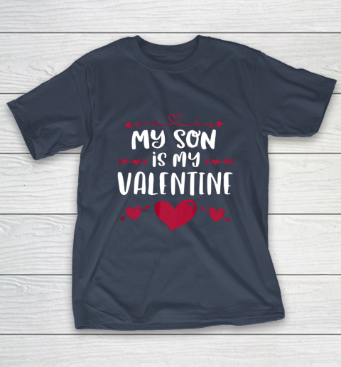 My Son Is My Valentine T Shirt Mom Dad Valentine s Day T-Shirt 3