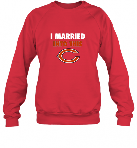 xhuq i married into this chicago bears football nfl sweatshirt 35 front red