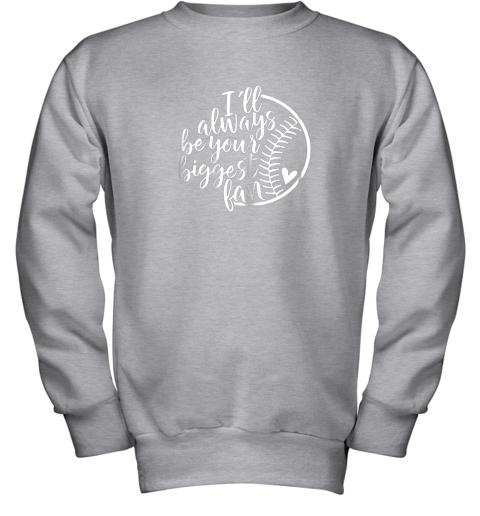 xrgo i39 ll always be your biggest baseball fan shirt baseball love youth sweatshirt 47 front sport grey
