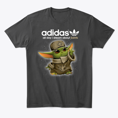 Baby Yoda Adidas All Day I Dream About New Orleans Saints T-Shirt