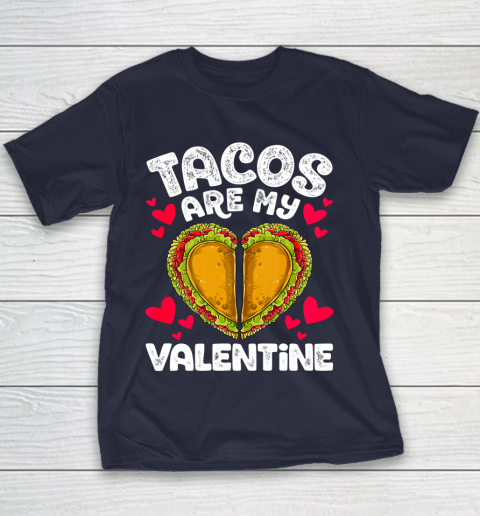 Tacos Are My Valentine Funny Valentines Day Women Taco Heart Youth T-Shirt 2