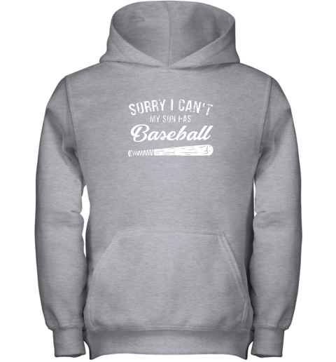 d01r sorry i cant my son has baseball shirt mom dad gift youth hoodie 43 front sport grey
