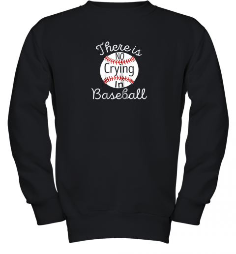 There Is No Crying In Baseball Little Legue Tball Youth Sweatshirt