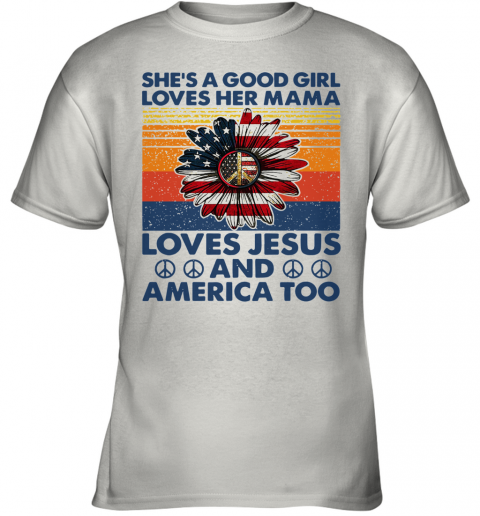 She's A Good Girl Loves Her Mama Loves Jesus And America Too Vintage Version Youth T-Shirt
