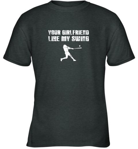 eq0s baseball your girlfriend likes my swing youth t shirt 26 front dark heather