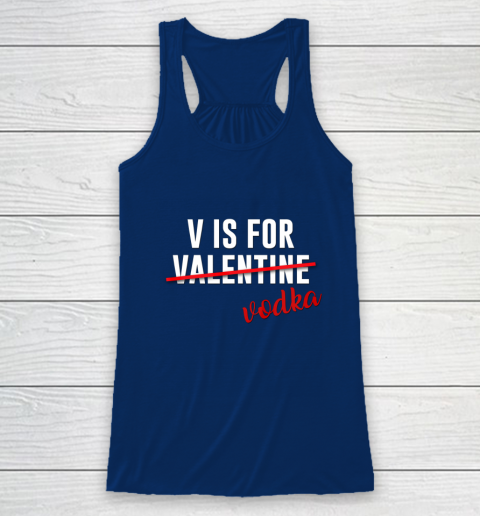 Funny V is for Vodka Alcohol T Shirt for Valentine Day Gift Racerback Tank 6
