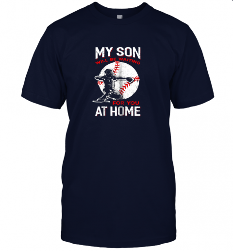 iljc my son will be waiting for you at home baseball dad mom jersey t shirt 60 front navy