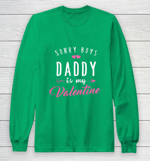Sorry Boys Daddy Is My Valentine T Shirt Girl Love Funny Long Sleeve T-Shirt 4