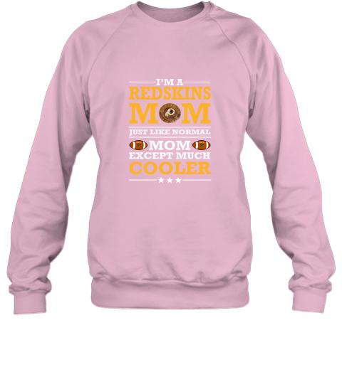 vwtk i39 m a redskins mom just like normal mom except cooler nfl sweatshirt 35 front light pink