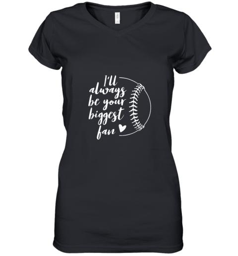 I'll Always be Your Biggest Baseball Fan Softball Gift Women's V-Neck T-Shirt