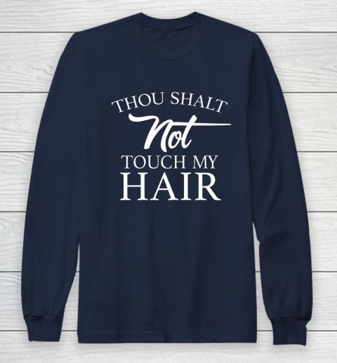 Funny Thou Shalt Not Touch My Hair Long Sleeve T-Shirt 2