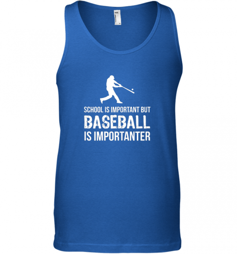 xqcr school is important but baseball is importanter gift unisex tank 17 front royal
