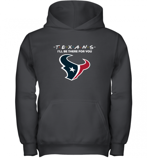 I'll Be There For You HOUSTON TEXANS FRIENDS Movie NFL Youth Hoodie