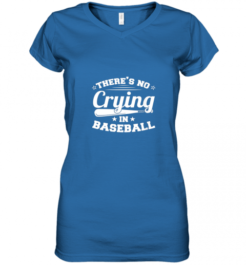 ozmn there39 s no crying in baseball gift women v neck t shirt 39 front royal