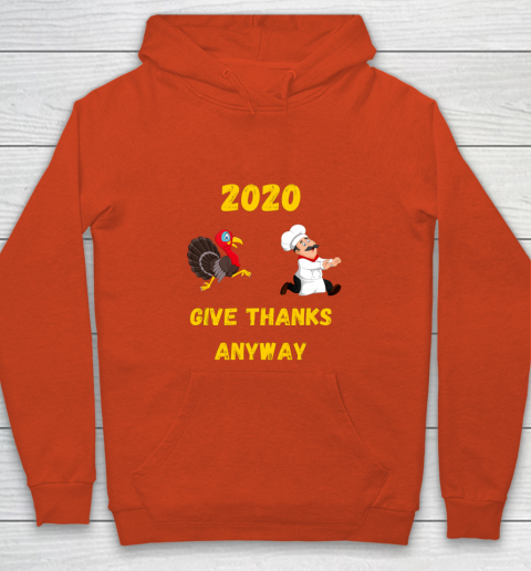 Funny Thanksgiving 2020 Give Thanks Anyway Youth Hoodie 3