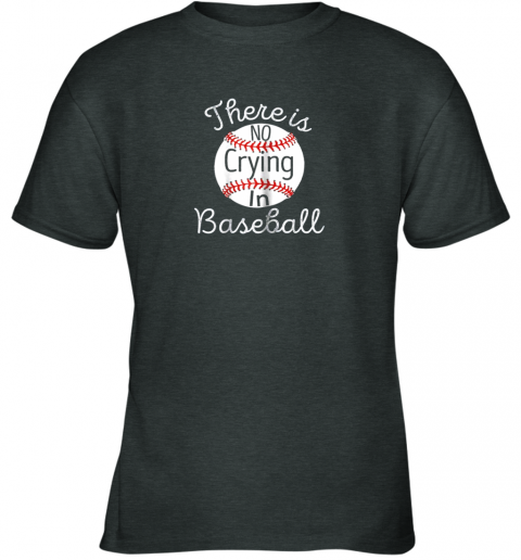 48j5 there is no crying in baseball little legue tball youth t shirt 26 front dark heather