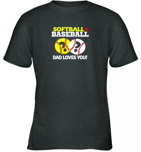 tswq softball or baseball dad loves you gender reveal youth t shirt 26 front dark heather