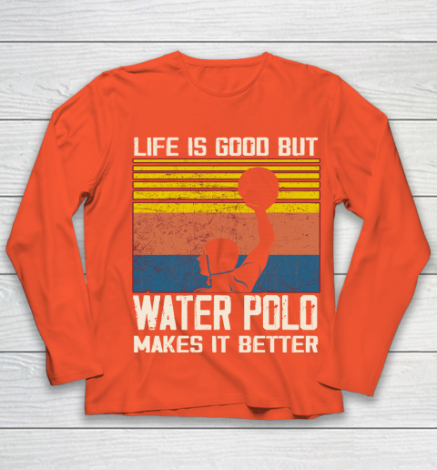 Life is good but water polo makes it better Youth Long Sleeve 3