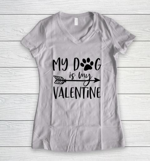My Dog Is My Valentine Cute Funny Valentine s Day Women's V-Neck T-Shirt