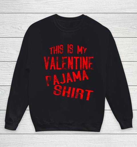 This Is My Valentine Pajama Valentines Day Couples Love Youth Sweatshirt