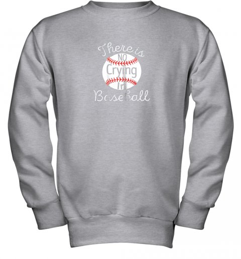 p3in there is no crying in baseball little legue tball youth sweatshirt 47 front sport grey