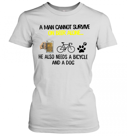 A Man Cannot Survive On Beer Alone He Also Needs Cycling And A Dog shirt Women's T-Shirt