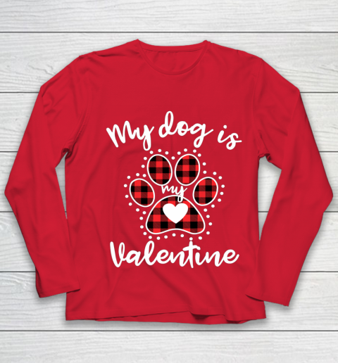 My Dog is My Valentine T Shirt Gift for dog lover Youth Long Sleeve 8